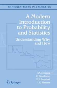 Image for A modern introduction to probability and statistics  : understanding why and how