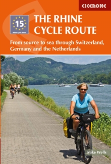 Image for The Rhine Cycle Route  : from source to sea through Switzerland, Germany and the Netherlands