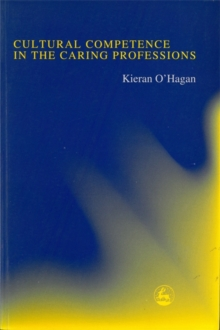 Image for Cultural Competence in the Caring Professions