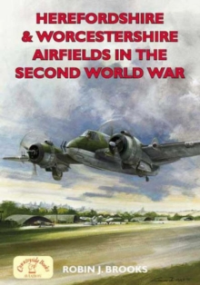 Image for Herefordshire and Worcs Airfields in the Second World War