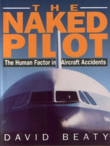 Image for The naked pilot  : the human factor in aircraft accidents