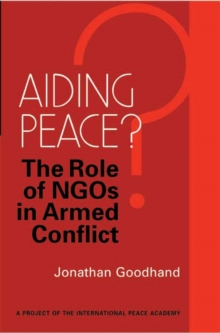 Image for Aiding peace?  : the role of NGOs in armed conflict