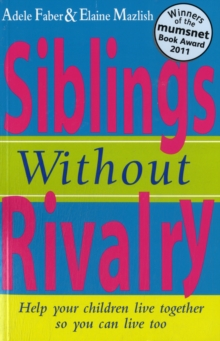 Image for Siblings without rivalry  : how to help your children live together so you can live too
