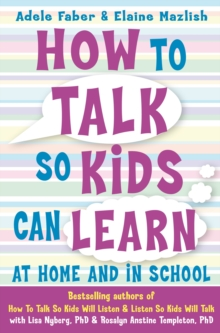 """Image for """"How to talk so kids can learn""""  : at home and in school"""