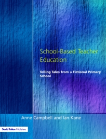 Image for School-based teacher education  : telling tales from a fictional primary school