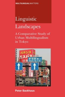 Image for Linguistic landscapes  : a comparative study of urban multilingualism in Tokyo