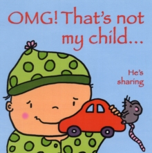 Image for OMG that's not my child