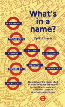 Image for What's in a Name? : Origins of Station Names on the London Underground