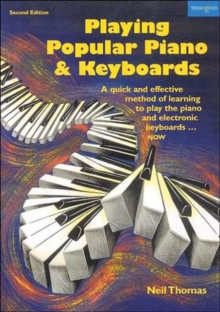 Image for Playing popular piano and keyboards  : a quick and effective method of learning to play the piano and electronic keyboards - now