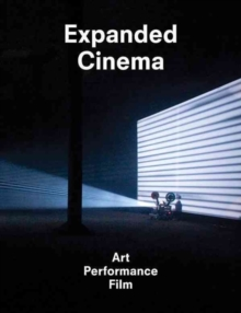 Image for Expanded cinema  : art, performance, film