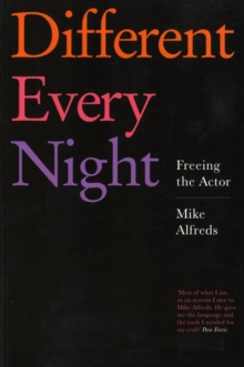 Image for Different every night  : freeing the actor