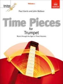 Image for Time pieces for trumpet  : music through the ages in three volumesVolume 1