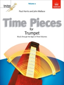 Image for Time pieces for trumpet  : music through the ages in three volumesVolume 2