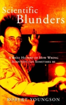 Image for Scientific blunders  : a brief history of how wrong scientists can sometimes be
