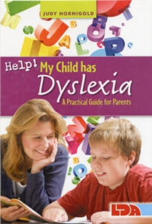 Image for Help! My child has dyslexia  : a practical guide for parents
