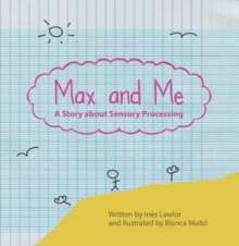 Image for Max and me  : a story about sensory processing