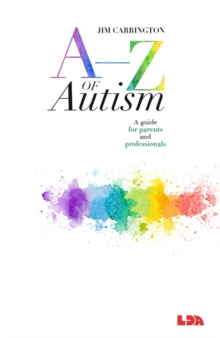 Image for A-z of autism  : a guide for parents and professionals