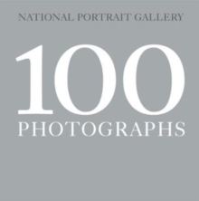 100 photographs - National Portrait Gallery,