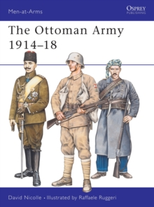 Image for The Ottoman Army 1914-18