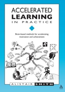 Image for Accelerated learning in practice  : brain-based methods for accelerating motivation and achievement