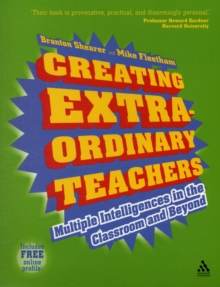 Image for Creating Extra-ordinary Teachers : Multiple Intelligences in the Classroom and Beyond