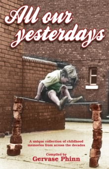 Image for All our yesterdays  : childhood memories from across the ages