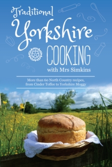 Image for Traditional Yorkshire Cooking : featuring more than 60 traditional North Country recipes
