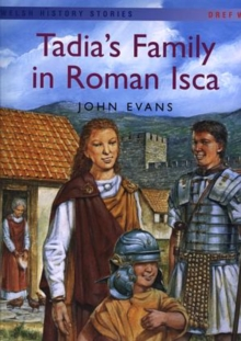 Image for Welsh History Stories: Tadia's Family in Roman Isca (Big Book)
