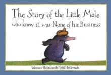 Image for The story of the little mole who knew it was none of his business