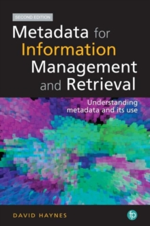 Image for Metadata for information management and retrieval  : understanding metadata and its use