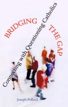 Image for Bridging the Gap : Connecting with Questioning Catholics
