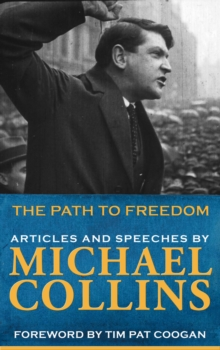 Image for Path to Freedom : Articles and speeches by Michael Collins