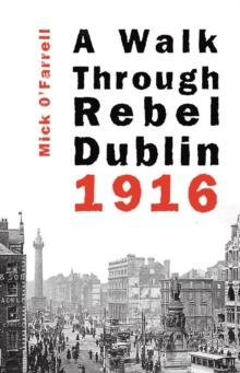Image for A walk through rebel Dublin, 1916