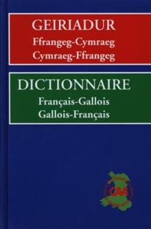 Image for Geiriadur Ffrangeg-Cymraeg, Cymraeg-Ffrangeg / Dictionnaire Francais-Gallois, Gallois-Francais