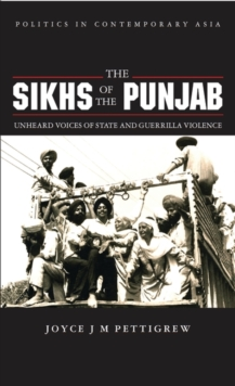Image for The Sikhs of the Punjab : Unheard Voices of State and Guerilla Violence