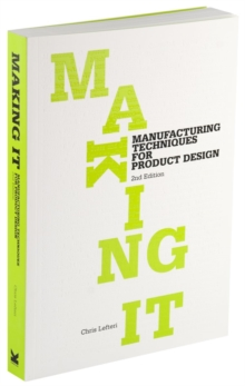 Image for Making it  : manufacturing techniques for product design