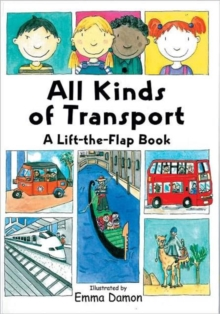Image for All Kinds of Transport : a Lift-the-Flap Book