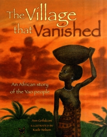 Image for The village that vanished  : an African story of the Yao people