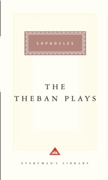 Image for The Theban Plays : Oedipus the King,Oedipus at Colonus, JACKET LO D2K