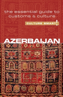 Image for Azerbaijan - Culture Smart! : The Essential Guide to Customs & Culture