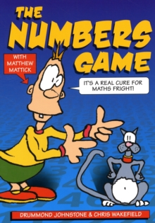 Image for The Numbers Game : It's a Real Cure for Maths Fright!