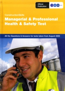Image for ConstructionSkills managerial and professional health & safety test  : all the questions and answers for tests taken from August 2009