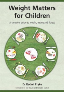 Image for Weight matters for children  : a complete guide to weight, eating and fitness