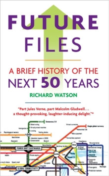 Image for Future Files : A Brief History of the Next 50 Years