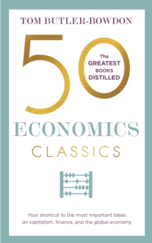 Image for 50 economics classics  : your shortcut to the most important ideas on capitalim, finance, and the global economy