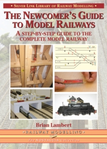 Image for The Newcomer's Guide to Model Railways : A Step-by-step Guide to the Complete Layout