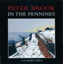 Image for Peter Brook in the Pennines: with Mary Sara