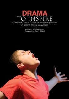 Image for Drama to inspire  : a London Drama guide to excellent practice in drama for young people