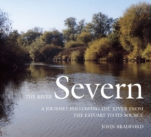 Image for The River Severn : A Journey Following the River from the Estuary to Its Source