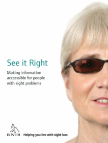 Image for See it right  : making information accessible for people with sight problems
